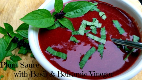 Plum Sauce with Basil & Balsamic Vinegar |  Dinner Is Served