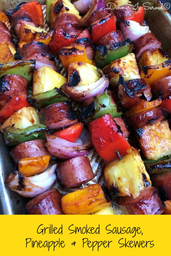 Grilled Smoked Sausage, Pineapple Pepper Skewers-Dinner Is Served