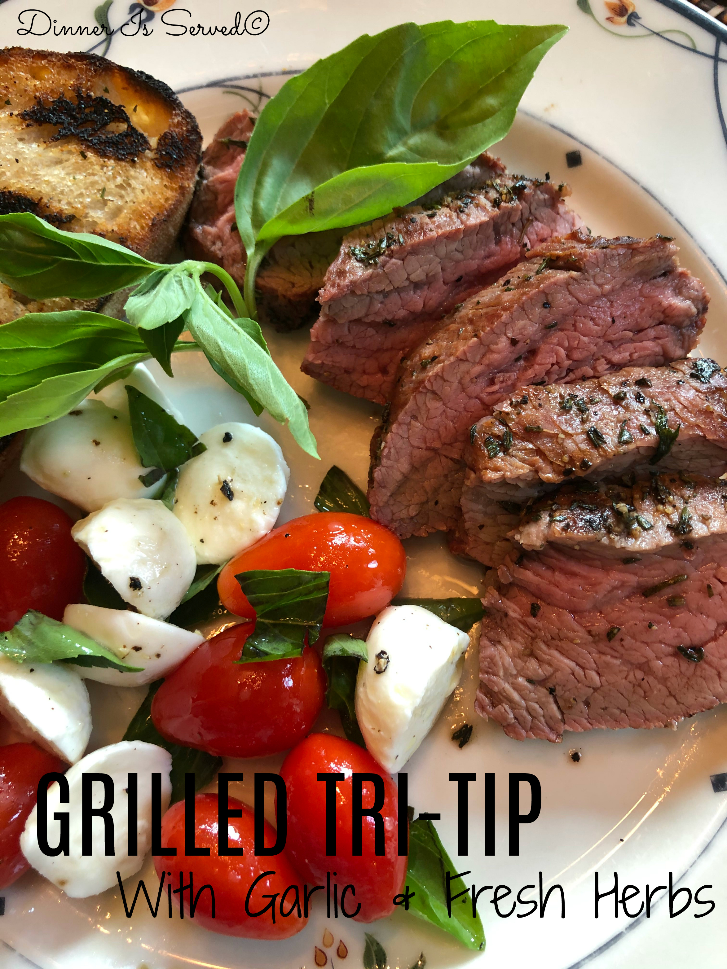 Garlic & Herb Tri-Tip_Dinner Is Served